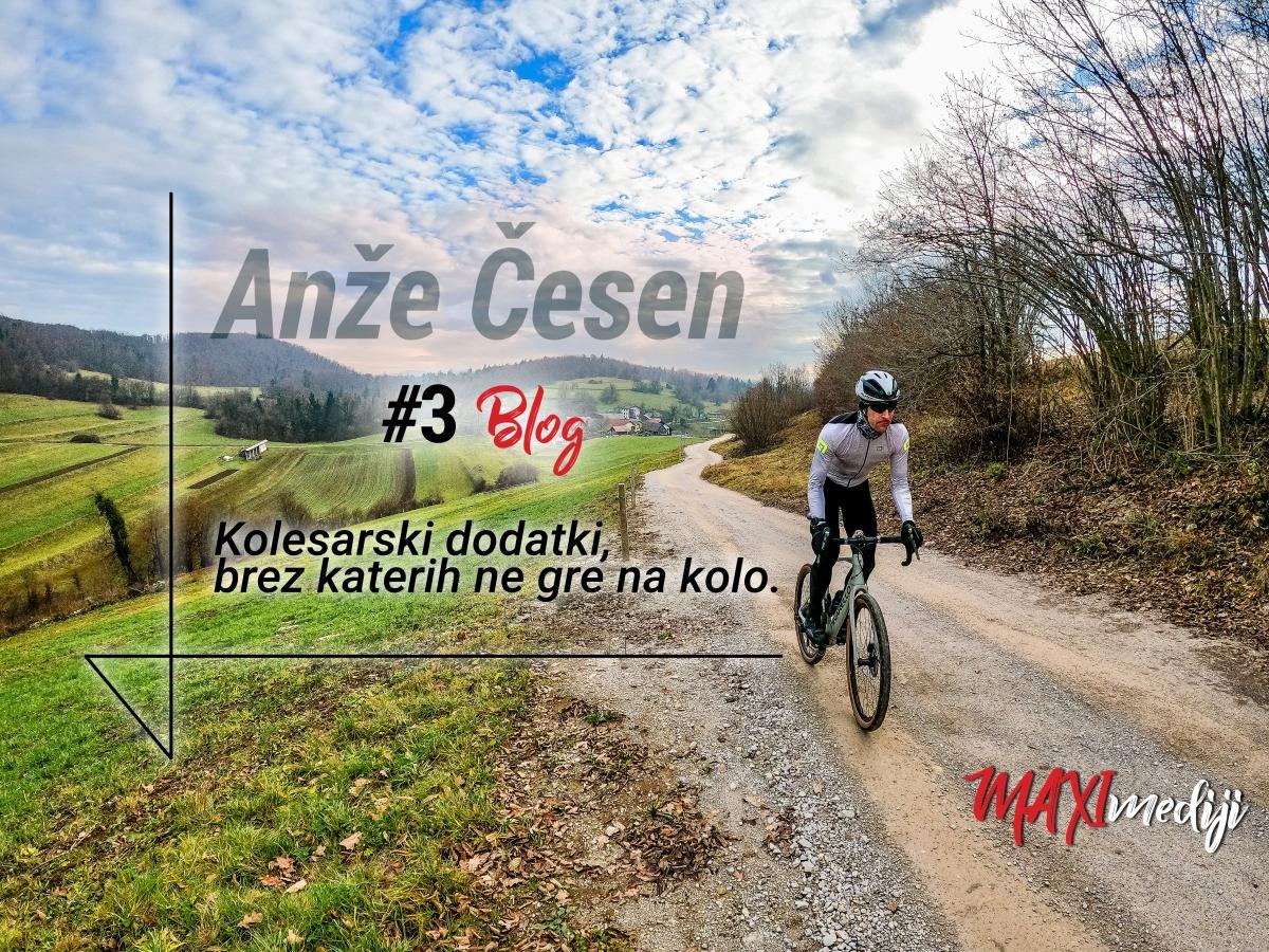 Kolesarski blog | Anže Česen | Kolesarska oprema | Kolesarski dodatki | #3